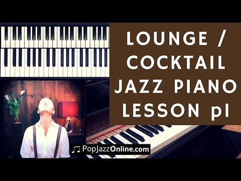 How To Play Lounge Jazz Piano 🎹😃 (Cocktail Jazz, dinner music