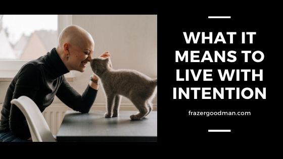 What it Means to Live With Intention